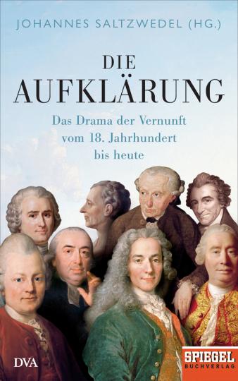 Die Aufklärung. Das Drama der Vernunft vom 18. Jahrhundert bis heute.