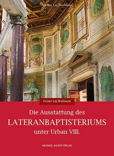 Die Ausstattung des Lateranbaptisteriums unter Urban VIII.