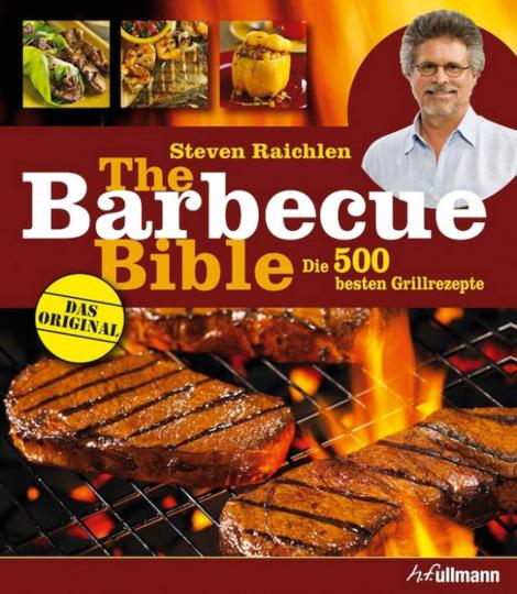 Die Barbecue Bibel. Die 500 besten Grillrezepte.