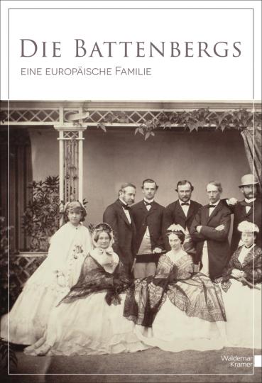 Die Battenbergs. Eine europäische Familie.