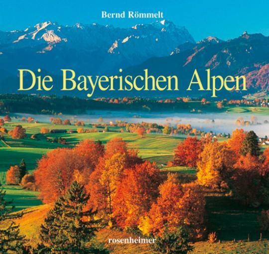 Die Bayerischen Alpen. Bildband.
