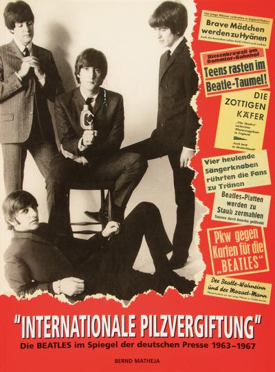 Die Beatles im Spiegel der deutschen Presse 1963-1967. »Internationale Pilzvergiftung«.