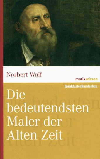 Die bedeutendsten Maler der Alten Zeit.