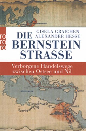 Die Bernsteinstraße - Verborgene Handelswege zwischen Ostsee und Nil