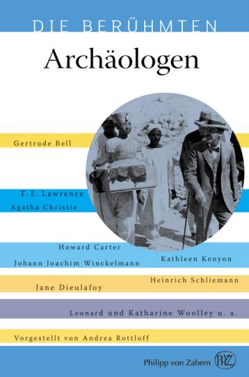 Die Berühmten. Archäologen.