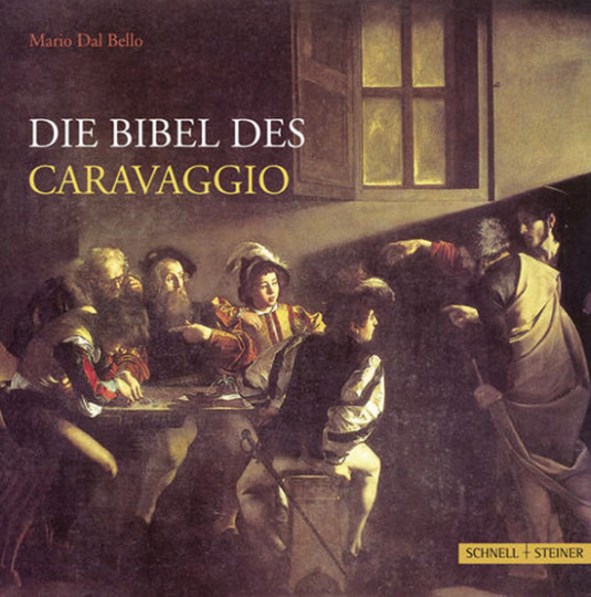 Die Bibel des Caravaggio.