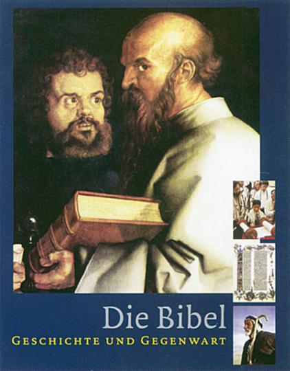 Die Bibel - Geschichte und Gegenwart.