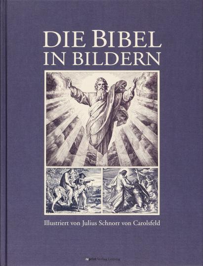 Die Bibel in Bildern. Illustriert von Julius Schnorr von Carolsfeld.
