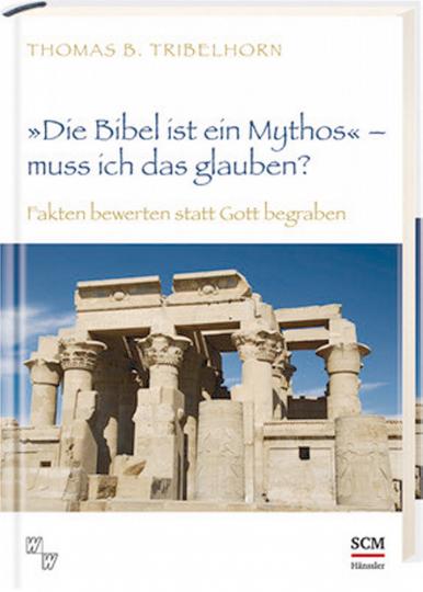 'Die Bibel ist ein Mythos' - Muss ich das glauben?