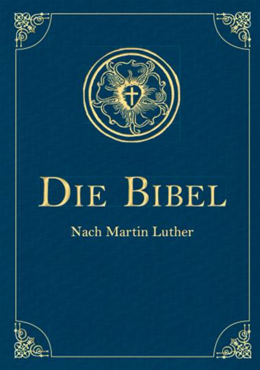 Die Bibel. Altes und Neues Testament.