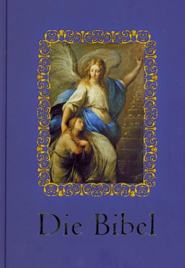 Die Bibel. Illustriert mit Engel-Darstellungen aus der Kunst.