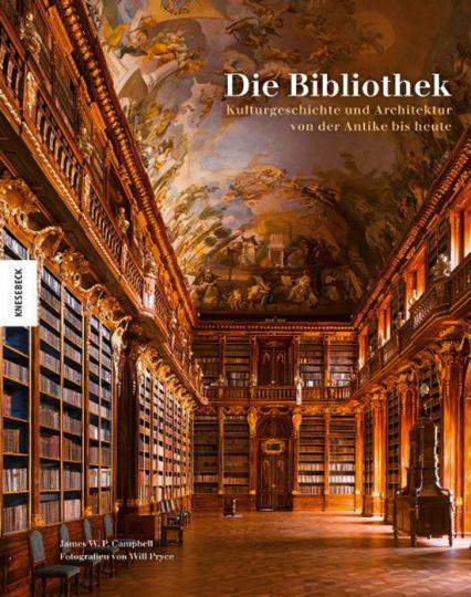 Die Bibliothek. Kulturgeschichte und Architektur von der Antike bis heute.