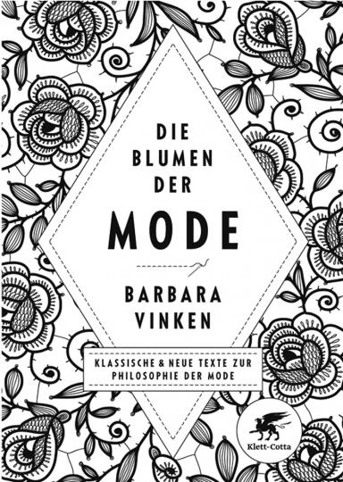 Die Blumen der Mode. Klassische und neue Texte zur Philosophie der Mode.