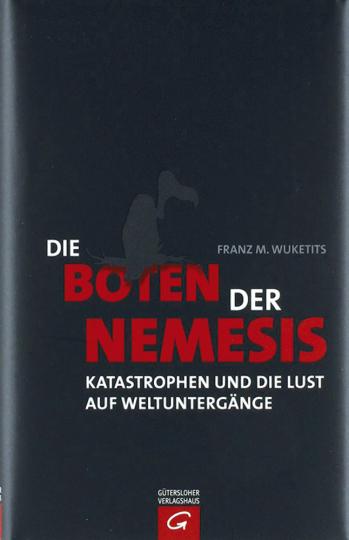Die Boten der Nemesis - Katastrophen und die Lust auf Weltuntergänge