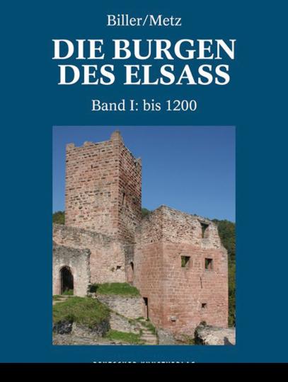 Die Burgen des Elsass. Band I. Die Anfänge des Burgenbaus im Elsass bis 1200.