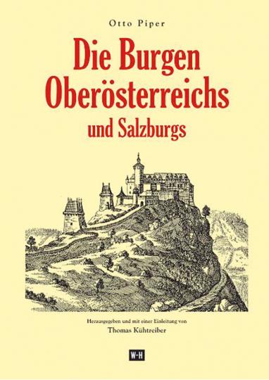 Die Burgen Oberösterreichs und Salzburgs.