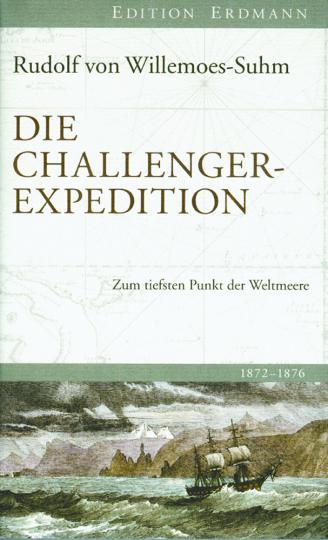 Die Challenger Expedition - Zum tiefsten Punkt der Weltmeere 1872-1876