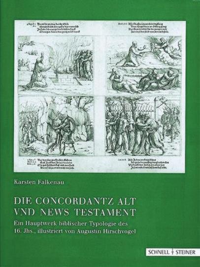 Die Concordantz Alt und News Testament. Illustriert von Augustin Hirschvogel.