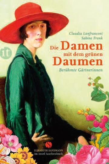 Die Damen mit dem grünen Daumen. Berühmte Gärtnerinnen.