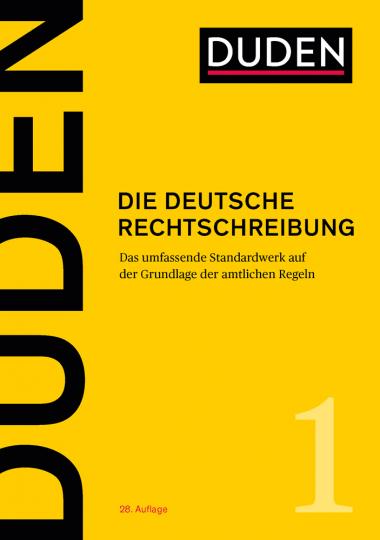 Die deutsche Rechtschreibung. Das umfassende Standardwerk auf der Grundlage der neuen amtlichen Regeln.