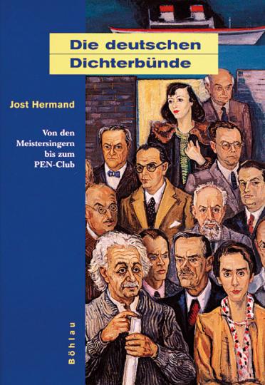 Die deutschen Dichterbünde. Von den Meistersingern bis zum PEN-Club