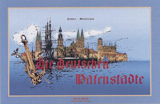 Die deutschen Hafenstädte.