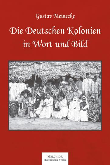 Die deutschen Kolonien in Wort und Bild.