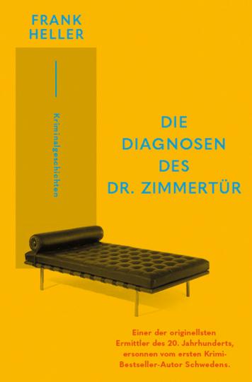 Die Diagnosen des Dr. Zimmertür. Kriminalgeschichten.