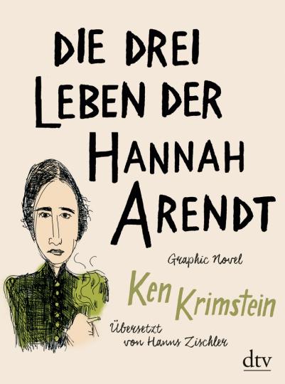 Die drei Leben der Hannah Arendt. Graphic Novel.