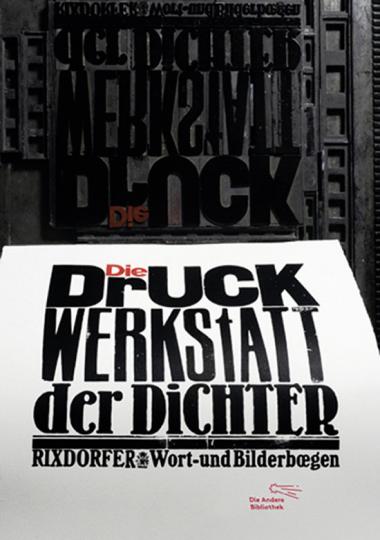 Die Druckwerkstatt der Dichter. Rixdorfer Wort- und Bilderbögen.