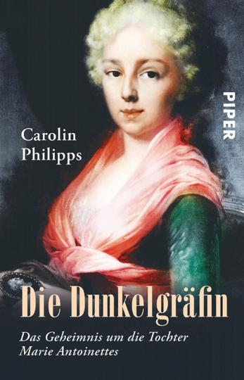 Die Dunkelgräfin - Das Geheimnis um die Tochter Marie Antoinettes