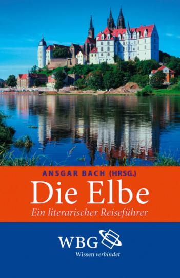 Die Elbe. Ein literarischer Reiseführer.