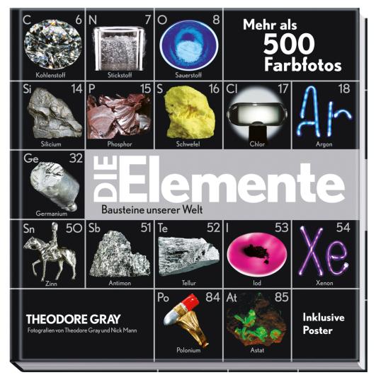 Die Elemente. Bausteine unserer Welt. Mit Poster.
