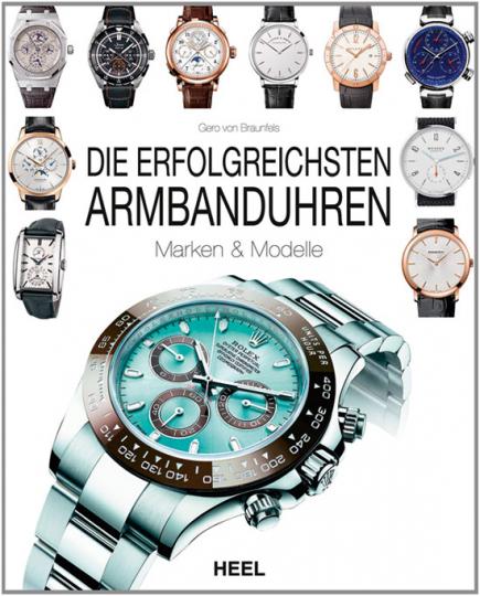 Die erfolgreichsten Armbanduhren. Marken & Modelle.