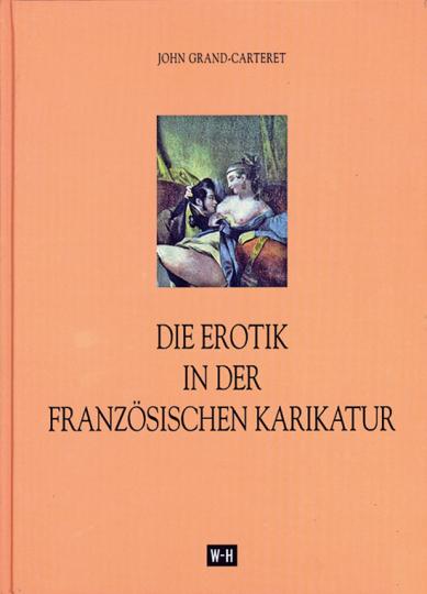 Die Erotik in der französischen Karikatur. Reprint von 1909.