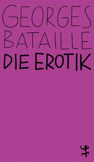 Georges Bataille. Die Erotik.