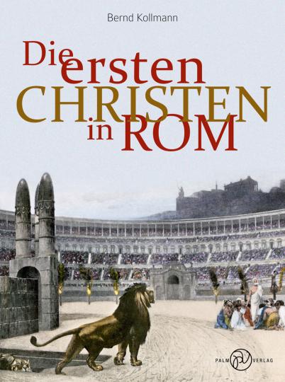 Die ersten Christen in Rom.