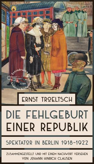 Die Fehlgeburt einer Republik. Spektator in Berlin 1918-1922.