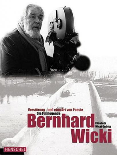 Die Filmlegende Bernhard Wicki. Verstörung - und eine Art von Poesie.
