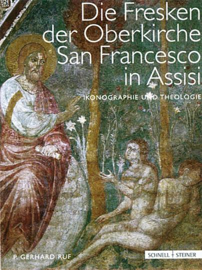 Die Fresken der Oberkirche San Francesco in Assisi - Ikonographie und Theologie