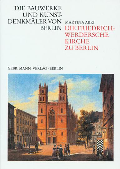 Die Friedrich-Werdersche Kirche zu Berlin.