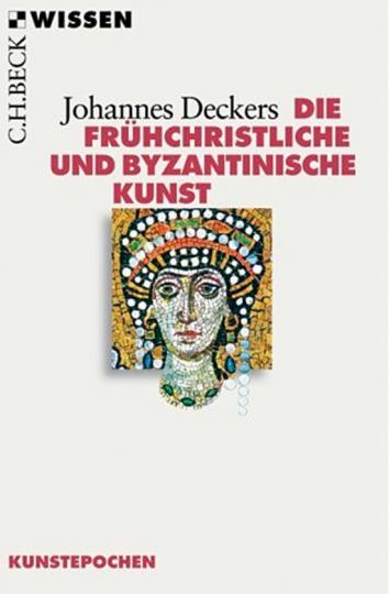 Die frühchristliche und byzantinische Kunst.