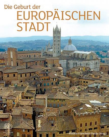 Die Geburt der europäischen Stadt.