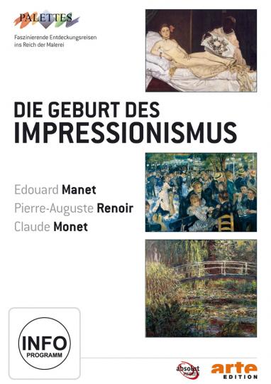 Die Geburt des Impressionismus. Manet. Renoir. Monet. DVD.