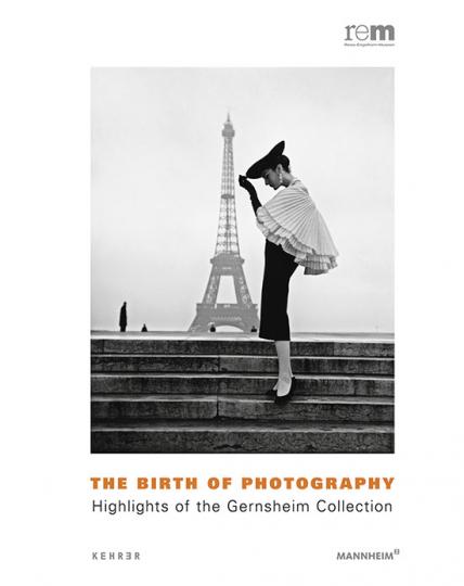 Die Geburtsstunde der Fotografie. Die Sammlung Gernsheim.