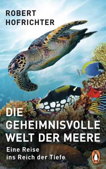 Die geheimnisvolle Welt der Meere. Eine Reise ins Reich der Tiefe.