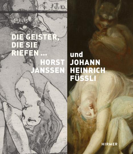 Die Geister, die sie riefen. Lust- und Angstphantasien von Horst Janssen und Johann Heinrich Füssli.