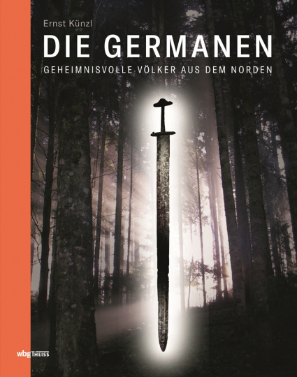 Die Germanen. Geheimnisvolle Völker aus dem Norden.