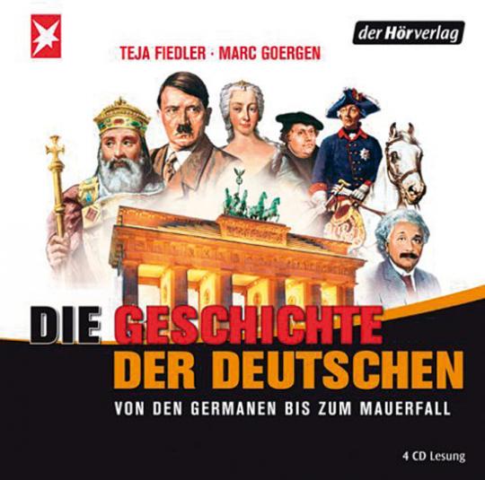 Die Geschichte der Deutschen. Von den Germanen bis zum Mauerfall. 4 CDs.