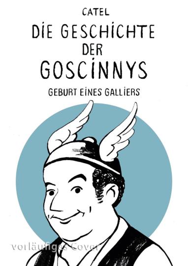 Die Geschichte der Goscinnys. Geburt eines Galliers. Über das Leben des Asterix- und Lucky Luke-Erfinders René Goscinny.